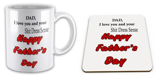 Dad I Love You And Your Sh*t Dress Sense Happy Father's Day Mug + Coaster